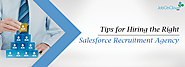 5 Useful Tips for Hiring the Right Salesforce Recruitment Agency -