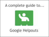 A Complete Guide to Google Helpouts