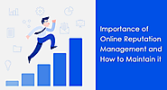 Importance of Online Reputation Management and How to Maintain it