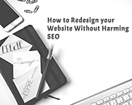 How to Redesign your Website without Harming SEO