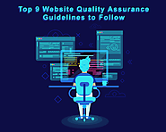 Top 9 Website Quality Assurance Guidelines to Follow