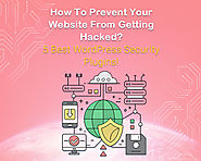 How To Prevent Your Website From Getting Hacked? 5 Best WordPress Security Plugins! - World Web Technology