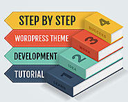A Step By Step WordPress Theme Development Tutorial – Ultimate Guide