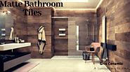 Bathroom demands Matte wall tiles over Glossy wall tiles
