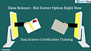 Why is data Science Such a Hot Career Option Right Now? - Best Training Institute in Bangalore-Learnbay.in
