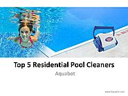 Top 5 Residential Aquabot Pool Cleaners