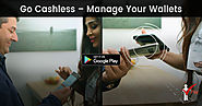 Go Cashless - Digitize your wallet Today