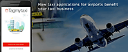 How taxi applications for airports benefit your taxi business | Tagmytaxi
