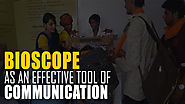 Bioscope as an Effective Tool of Communication - Ascent Group India