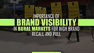 Importance of Brand Visibility in Rural Markets for High Brand Recall and Pull