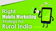Right Mobile Marketing Strategy for Rural India