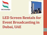 Led screen rentals for event broadcasting in dubai uae by VRSComputers - Issuu