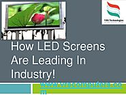 How LED Screens are Leading in Industry?