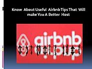 Know About Useful Tips That Will Make You A Better Host