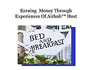 Earning Money Through Experiences Of Airbnb Host by airbnbprogram - Issuu