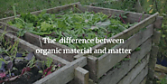 The Difference Between Organic Material Or Matter