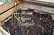 How To Make Great Compost For A Great Garden - The Simple Secrets!