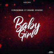 (DOWNLOAD) STRONGMAN ft. KUAMI EUGENE - BABY GIRL - iSpreadinfo.com