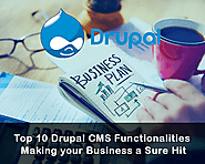 Top 10 Drupal CMS Functionalities Making your Business a Sure Hit