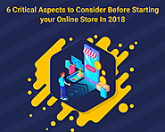 6 Critical Aspects to Consider Before Starting your Online Store In 2018 - World Web Technology