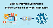 Best WordPress Ecommerce Plugins Available To Work With Ease!