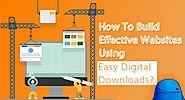 How To Build Effective Websites Using Easy Digital Downloads?