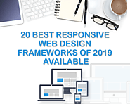20 Best Responsive Web Design Frameworks Of 2019 Available