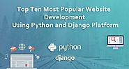 Top Ten Most Popular Website Development Using Python and Django Platform