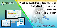 What To Look For When Choosing QuickBooks Accounting Software For Your Company