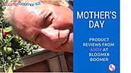 Mother's Day 2018 Product Reviews - Andy Asher | BloomerBoomer