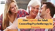Hire Experts for Adult Counseling Psychotherapy in Toronto
