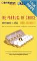 he Paradox of Choice: Why More Is Less by Barry Schwartz