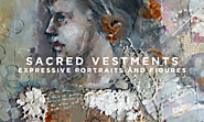 Begins Sunday! Sacred Vestments | Expressive Portraits and Figures with Kate Thompson
