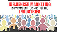 Influencer Marketing Is Paramount for Most of the Industries