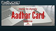 Apply for aadhaar card, get Aadhaar card application form