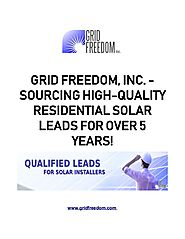 Grid Freedom, Inc. - Sourcing High-Quality Residential Solar Leads For Over 5 Years