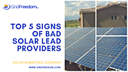 Top 5 Signs of Bad Solar Lead Providers – GridFreedom – Grid Freedom Inc.
