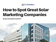 How to Spot Great Solar Marketing Companies