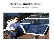 How to Gain an Edge in Solar Marketing |authorSTREAM