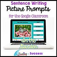 Respond to Pictures IN THE GARDEN Sentence Writing Google Classroom