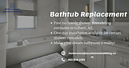 Professional Bathtub Replacement Services in Gilbert, AZ
