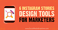 6 Instagram Stories Design Tools for Marketers : Social Media Examiner