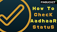 Check Aadhaar card status | Finbucket - Loans & Investments