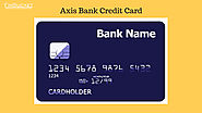Axis Bank Credit Card Reasons to choose Various types | Finbucket |