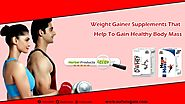 Weight Gainer Supplements That Help to Gain Healthy Body Mass