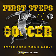 Why is First Steps Soccer the best pre-school football academy? – First Steps Soccer