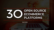 Top 30 Open Source Ecommerce Platforms For Online Businesses In 2018