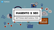 Essential Guide & Tips for SEO in Magento 2 Websites | Tigren Solutions