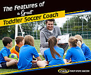 The Features of a Great Toddler Soccer Coach