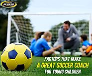 Factors that Make a Great Soccer Coach for Young Children